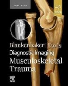 Diagnostic Imaging. Musculoskeletal Trauma