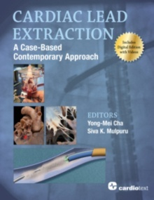 """Cardiac Lead Extraction """"A Case-Based Contemporary Approach"""""""