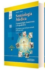 """Semiología Médica """"Fisopatología  Semiotecnia y Propedéutica. Enseñanza-Aprendizaje Centrada en la Persona"""""""
