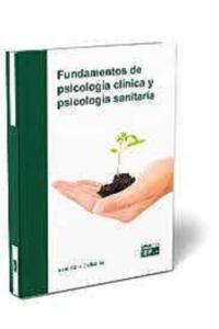 Fundamentos de Psicología Clínica y Psicología Sanitaria