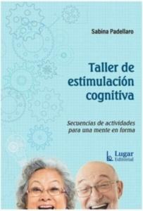 """Taller de Estimulación Cognitiva """"Secuencias de Actividades para una Mente en Forma"""""""